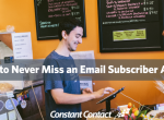 how-to-never-miss-an-email-subscriber-ft-image